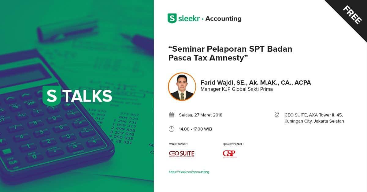 "[FREE] STALKS – Accounting ""Seminar Pelaporan SPT Badan Pasca Tax Amnesty"""